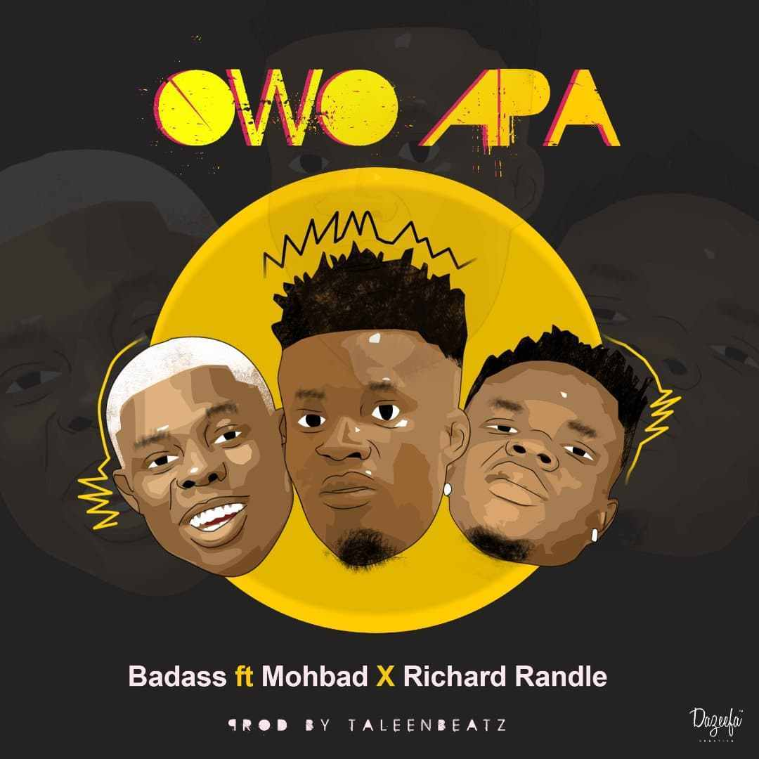 Badass Ft. Mohbad & Richard Randle - Owo Apa Mp3 Audio Download