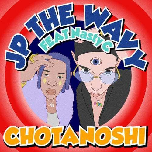 JP The Wavy Ft. Nasty C - Chonatoshi Chotanoshi (Audio + Video) Mp3 Mp4 Download
