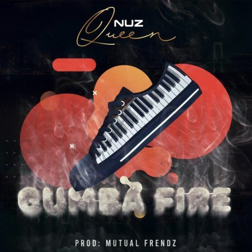 Nuz Queen - Gumba Fire Mp3 Audio Download