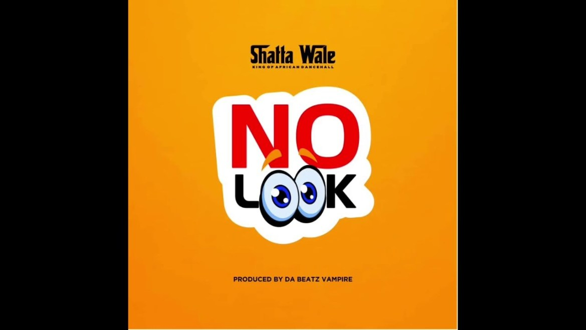 Shatta Wale - No Look Mp3 Audio Download