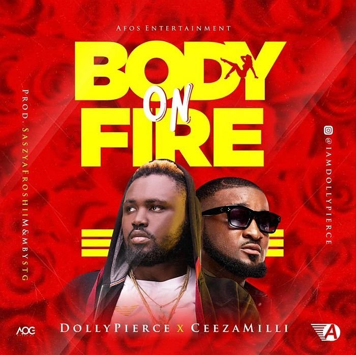 Dollypierce Ft. Ceeza Milli - Body On Fire Mp3 Audio Download