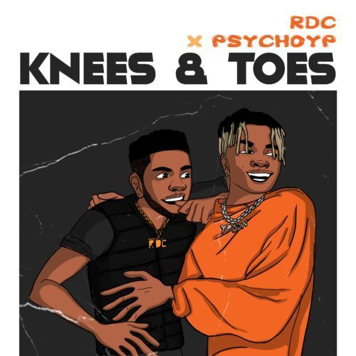 RDC Ft. PsychoYP - Knees and Toes Mp3 Audio Download