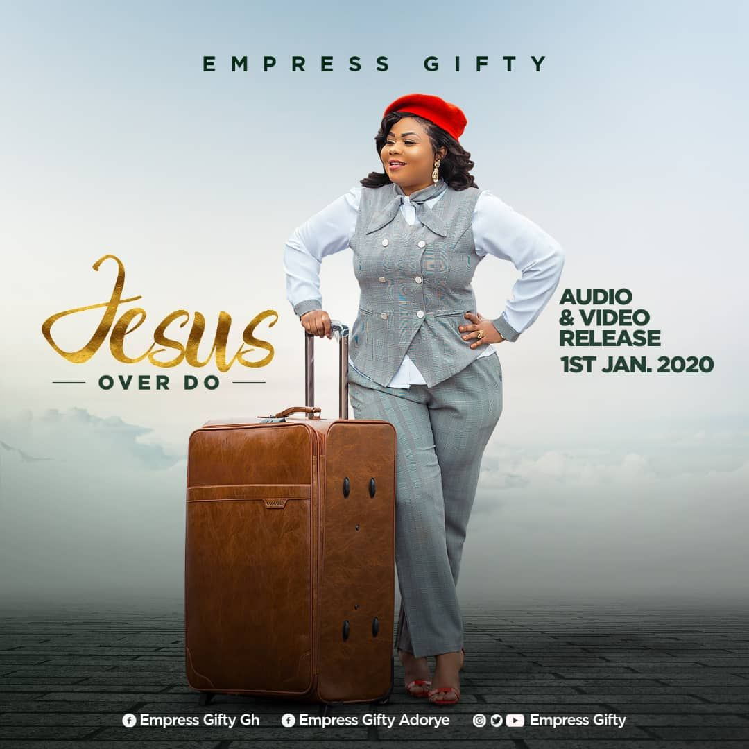 Empress Gifty Jesus Over Do
