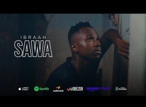 Ibraah Sawa Mp3 Audio Download