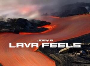 Joey B - Lava Feels EP Mp3 Zip Fast Download Free Audio Complete Full Album