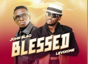 John Blaq - Blessed Ft. Levixone Mp3