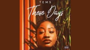 Tems - These Days Mp3
