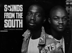 Jobe London & Mphow69 - Sounds from the South (FULL EP) Mp3 Zip Fast Download Free Audio Complete