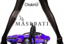 Olakira - In My Maserati (Audio + Video) Mp3 Mp4 Download