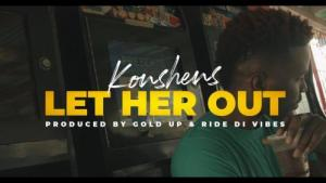 VIDEO: Konshens - Let Her Out Mp4 Download