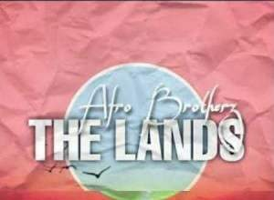 Afro Brotherz - The Lands Mp3 Audio Download