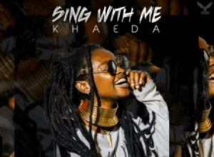 Khaeda - Sing with Me Mp3 Audio Download