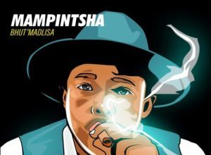 Mampintsha - BhutMadlisa (FULL ALBUM) Mp3 Zip Fast Download Free Audio Complete