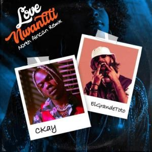 CKay Ft. ElGrande Toto - Love Nwantiti (North African Remix) Mp3 Audio Download