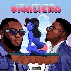 KINGP - Omalicha Ft. Smoothkiss